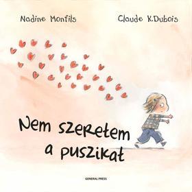 Nadine Monfils-Claude K. Dubois - Nem szeretem a puszikat [outlet]