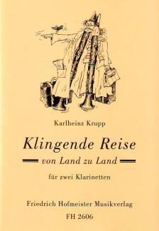 KRUPP, KARLHEINZ - KLINGENDE REISE VON LAND ZU LAND FÜR ZWEI KLARINETTEN