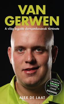 Lat,Alex de - Van Gerwen-A világ legjobb dartsjátékosának története