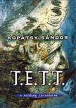 Kopátsy Sándor - T.E.T.T. - A minőség társadalma [antikvár]
