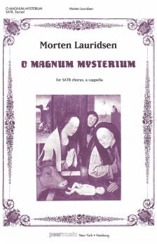 LAURIDSEN, MORTEN - O MAGNUM MYSTERIUM FOR SATB CHORUS, A CAPPELLA