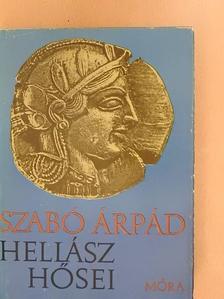 Szabó Árpád - Hellász hősei [antikvár]