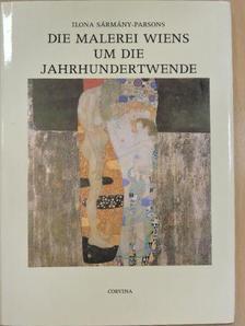 Ilona Sármány-Parsons - Die Malerei Wiens um die Jahrhundertwende [antikvár]