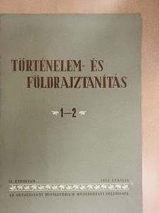 Annási Ferenc - Történelem- és földrajztanítás 1956. április [antikvár]