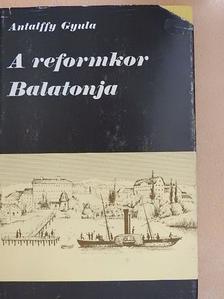 Antalffy Gyula - A reformkor Balatonja [antikvár]