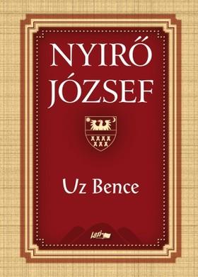 NYÍRŐ JÓZSEF - Uz Bence [eKönyv: pdf, epub, mobi]