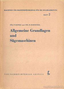 Kopke, Ing. P., Schietzel, Ing. R. - Allgemeine Grundlagen und Sägemaschinen [antikvár]