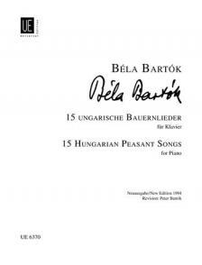 Bartók Béla - 15 UNGARISCHE BAUERNLIEDER FÜR KLAVIER NEUAUSGABE 1994 REVISION: PÉTER BARTÓK