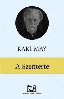 Karl May - A szenteste [eKönyv: epub, mobi]