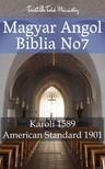 Gáspár Károli, Joern Andre Halseth, TruthBeTold Ministry - Magyar-Angol Biblia No7 [eKönyv: epub, mobi]