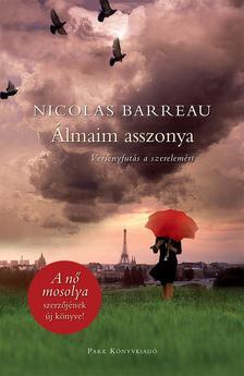 Nicolas Barreau - Álmaim asszonya - Versenyfutás a szerelemért