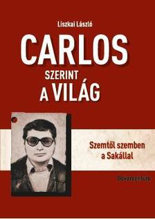 Liszkai László - Carlos szerint a világ