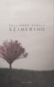 FELLINGER KÁROLY - Szimering