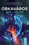 Sam J. Miller - Orkaváros