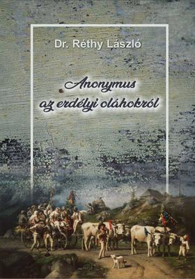 Dr. Réthy László - Anonymus az erdélyi oláhokról