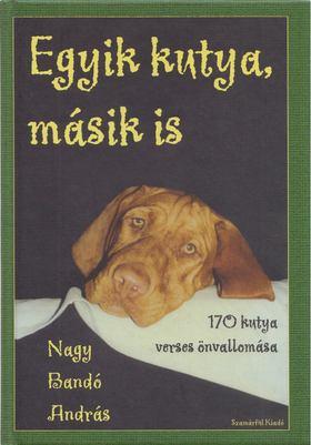 NAGY BANDÓ ANDRÁS - Egyik kutya, másik is [antikvár]