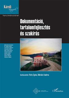 Fóris Ágota-Bölcskei Andrea (szerk.) - Dokumentáció, tartalomfejlesztés és szakírás