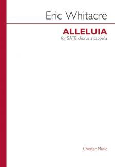 WHITACRE, ERIC - ALLELUIA FOR SATB CHURUS A CAPPELLA