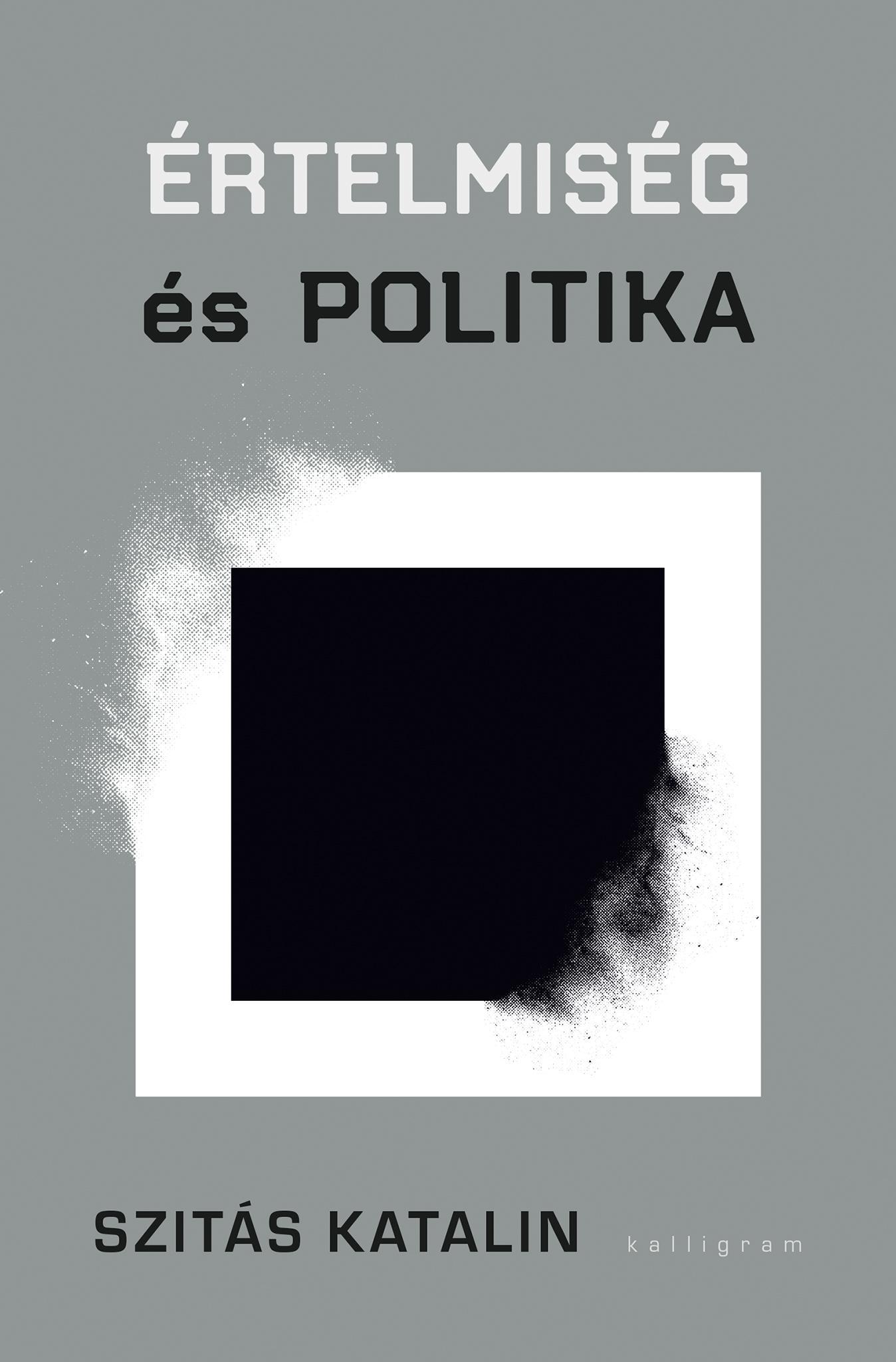 Szitás Katalin: Értelmiség és politika