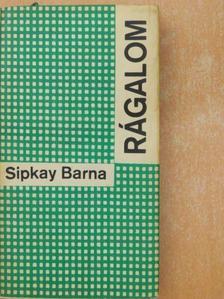 Sipkay Barna - Rágalom [antikvár]