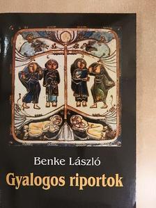 Benke László - Gyalogos riportok [antikvár]
