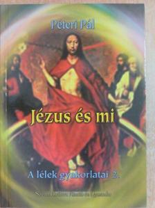 Péteri Pál - Jézus és mi [antikvár]
