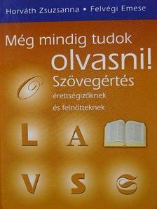Felvégi Emese - Még mindig tudok olvasni! [antikvár]