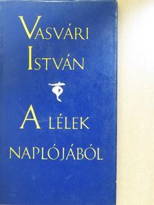 Vasvári István - A lélek naplójából (dedikált példány) [antikvár]