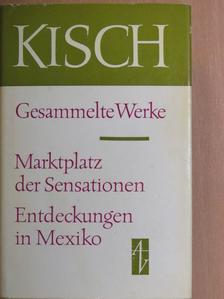 Egon Erwin Kisch - Marktplatz der Sensationen/Entdeckungen in Mexiko [antikvár]