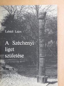 Labádi Lajos - A Széchenyi liget születése [antikvár]