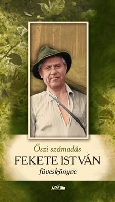 FEKETE ISTVÁN - Őszi számadás - Fekete István füveskönyve [eKönyv: pdf, epub, mobi]
