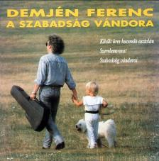 Demjén Ferenc - SZABADSÁG VÁNDORA,A/DEMJÉN FERENC CD901