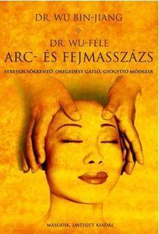 Dr. Wu Bin-Jiang - Dr. Wu-féle arc- és fejmasszázs