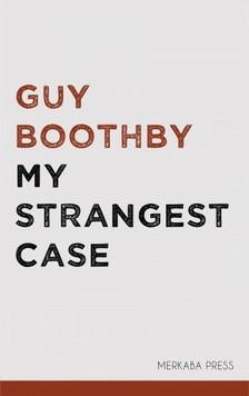 Boothby, Guy - My Strangest Case [eKönyv: epub, mobi]