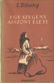 Lev Tolsztoj - Egy szegény asszony élete [antikvár]