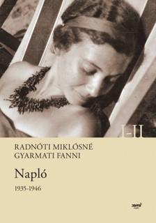 Radnóti Miklósné Gyarmati Fanni - Napló 1935-1946 I-II. [eKönyv: epub, mobi]