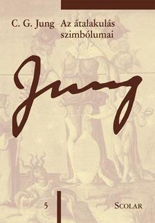 Carl Gustav Jung - Az átalakulás szimbóluma (ÖM 5)