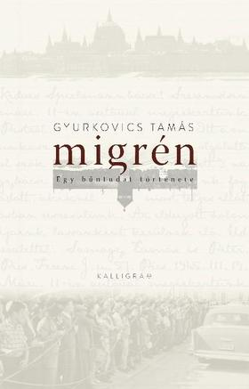 Gyurkovics Tamás - Migrén