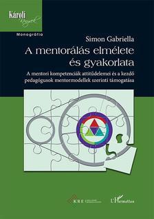 Simon Gabriella - A mentorálás elmélete és gyakorlata