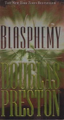 Douglas Preston - Blasphemy [antikvár]