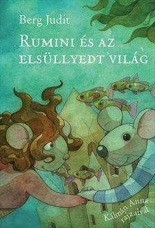 Berg Judit - Rumini és az elsüllyedt világ