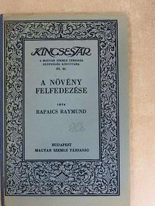 Rapaics Raymund - A növény felfedezése [antikvár]
