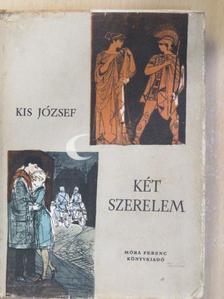 Kis József - Két szerelem [antikvár]
