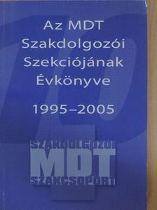 Bagdiné Sebestény Éva - Az MDT Szakdolgozói Szekciójának Évkönyve 1995-2005 [antikvár]