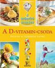 HARGITAI GYÖRGY - CSIGÓ LÁSZLÓ - A D-vitamin-csoda /A gyógyító szakács