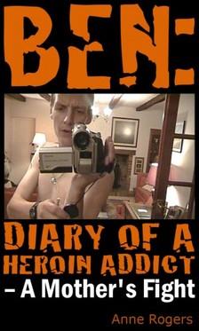 Rogers Anne - Ben - Diary of A Heroin Addict [eKönyv: epub, mobi]