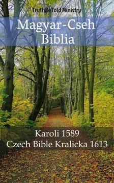 Gáspár Károli, Joern Andre Halseth, TruthBeTold Ministry - Magyar-Cseh Biblia [eKönyv: epub, mobi]