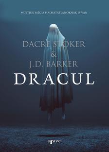 Dacre Stoker & J.D. Barker - Dracul