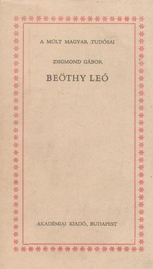 ZSIGMOND GÁBOR - Beöthy Leó [antikvár]