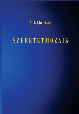 A. J. Christian - Szeretetmozaik